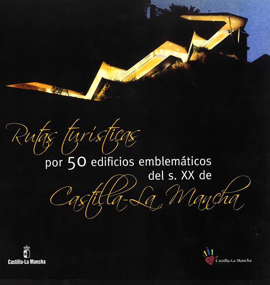 50 RUTAS TURÍSTICAS EN CASTILLA-LA MANCHA