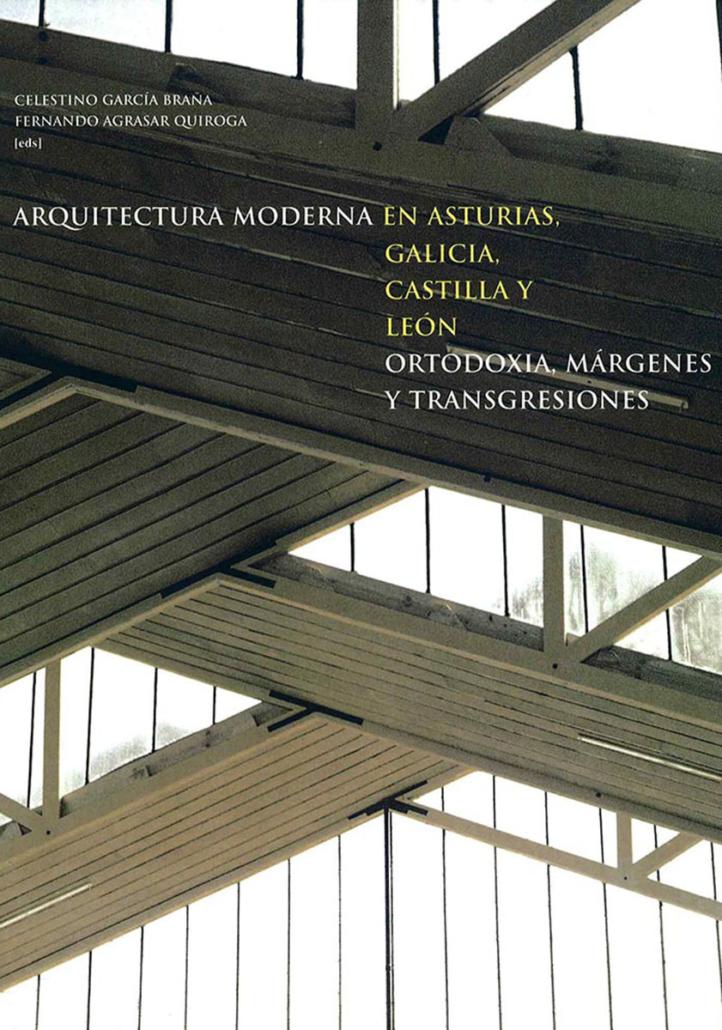 ARQUITECTURA MODERNA GALICIA ASTURIAS Y CAST LEON