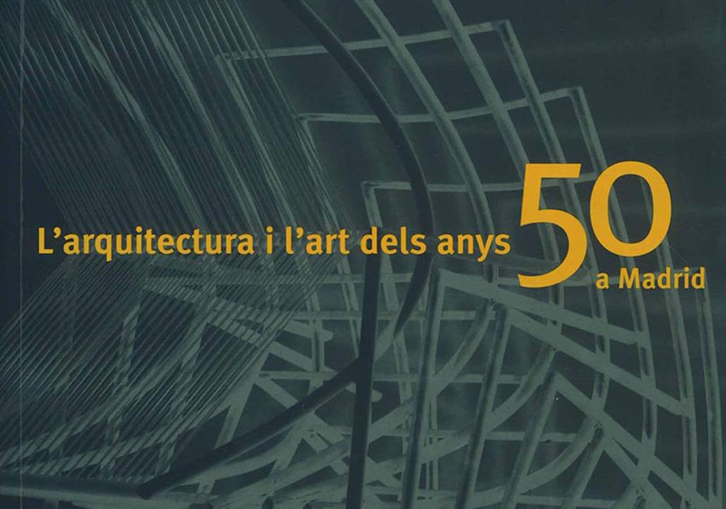ARQUITECTURA Y ARTE AÑOS 50 EN MADRID