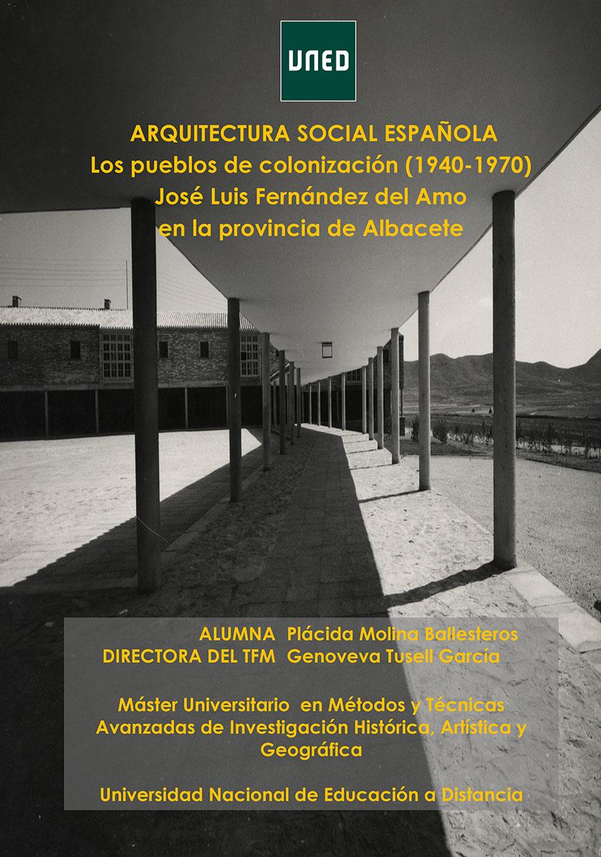 ARQUITECTURA SOCIAL ESPAÑOLA. LOS PUEBLOS DE COLONIZACIÓN (1940-1970) JOSÉ LUIS FERNÁNDEZ DEL AMO EN LA PROVINCIA DE ALBACETE.